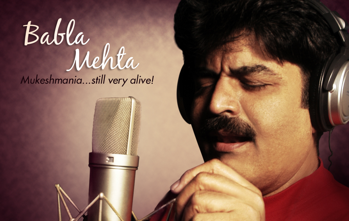 Voice of mukesh - Babla Mehta
